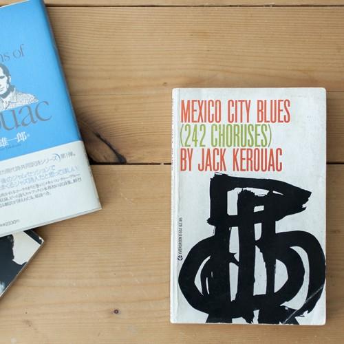 MEXICO CITY BLUES ( 242 CHORUSES )  Jack Kerouac Grove Press   1955